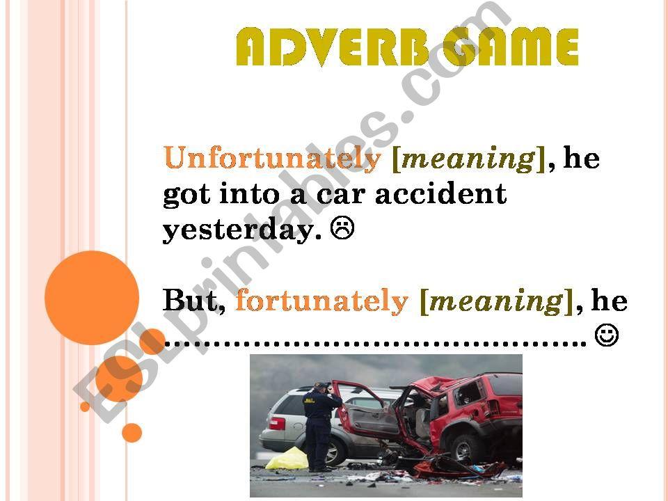 ADVERB GAME [fortunately / unfortunately]